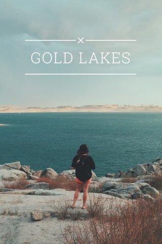 GOLD LAKES