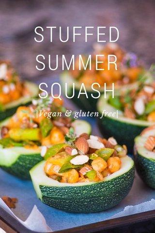STUFFED SUMMER SQUASH  Vegan & gluten free 
