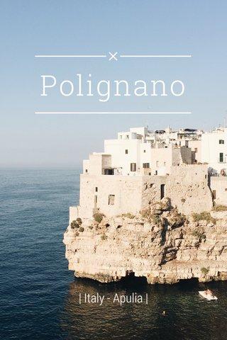 Polignano | Italy - Apulia |