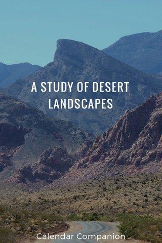 A STUDY OF DESERT LANDSCAPES Calendar Companion