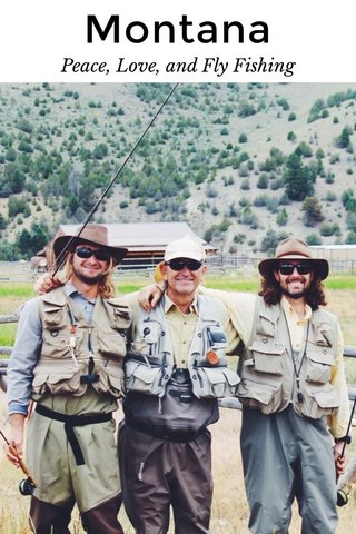 Montana Peace, Love, and Fly Fishing