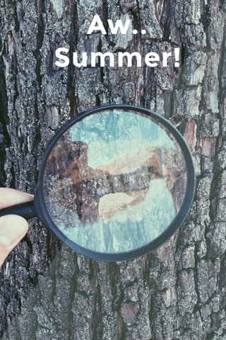 Aw.. Summer!