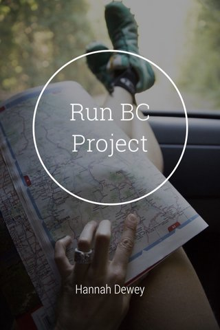 Run BC Project Hannah Dewey