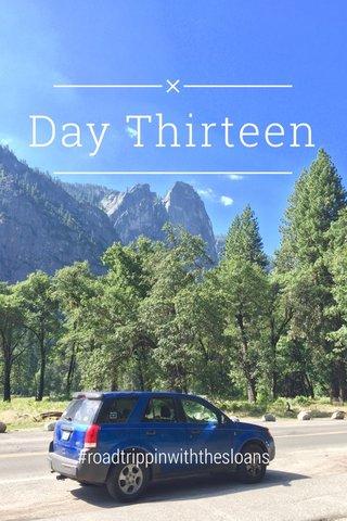 Day Thirteen #roadtrippinwiththesloans
