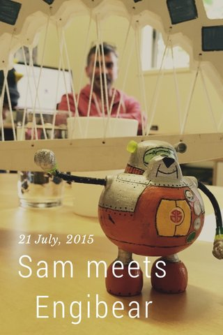 Sam meets Engibear 21 July, 2015