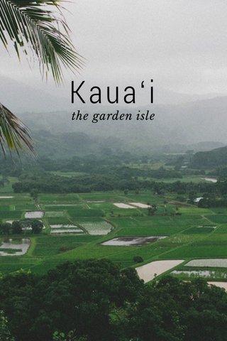 Kauaʻi the garden isle