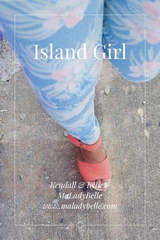 Island Girl Kendall & Kylie + MaLadyBelle www.maladybelle.com
