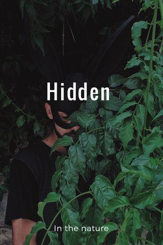 Hidden In the nature