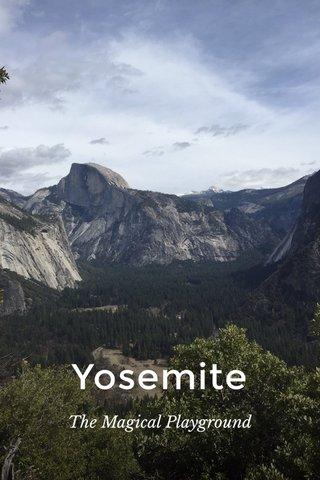 Yosemite The Magical Playground