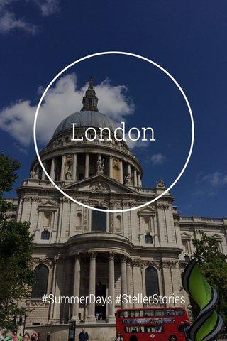 London #SummerDays #StellerStories