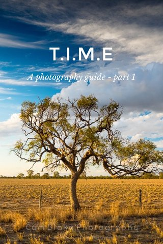 T.I.M.E A photography guide - part 1