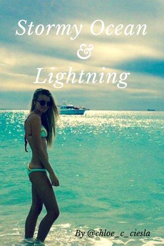 Stormy Ocean & Lightning By @chloe_c_ciesla