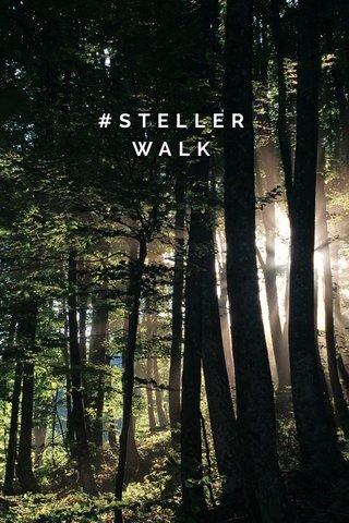 #STELLERWALK