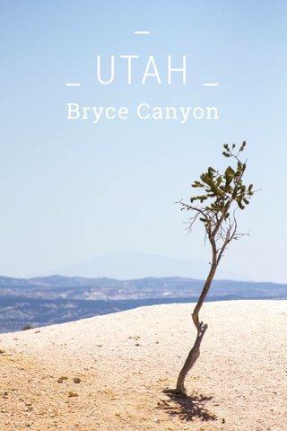 _ _ UTAH _ Bryce Canyon