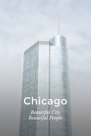 Chicago Beautiful City Beautiful People