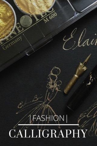 CALLIGRAPHY |FASHION|