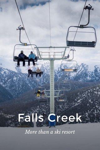 Falls Creek More than a ski resort