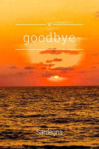 goodbye Sardegna
