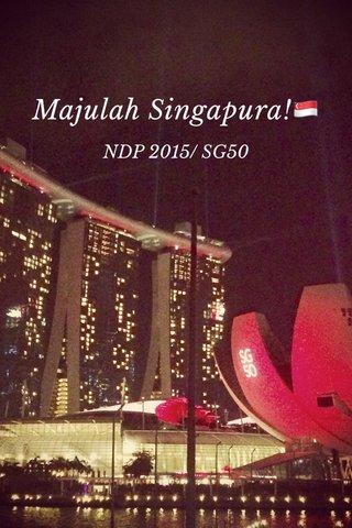 Majulah Singapura!🇸🇬 NDP 2015/ SG50