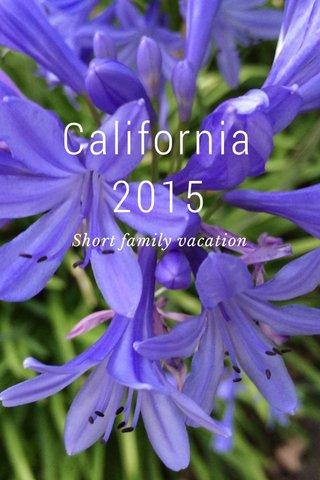 California 2015 Short family vacation