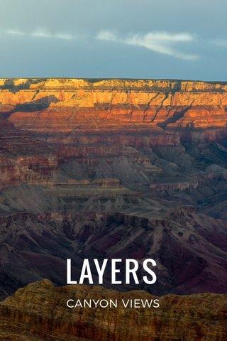 LAYERS CANYON VIEWS