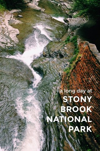 STONY BROOK NATIONAL PARK a long day at