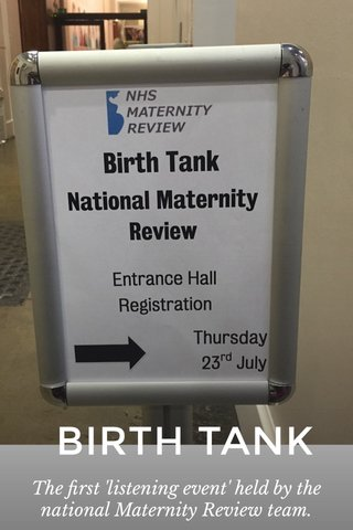 BIRTH TANK The first 'listening event' held by the national Maternity Review team.