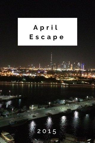 April Escape 2015