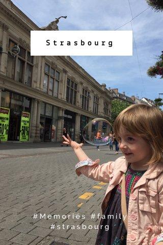 Strasbourg #Memories #family #strasbourg
