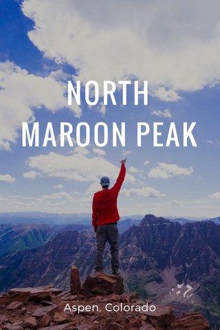 NORTH MAROON PEAK Aspen, Colorado