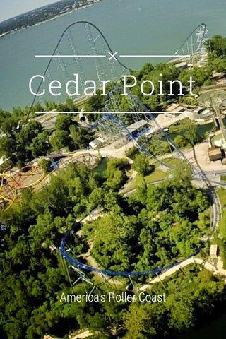 Cedar Point America's Roller Coast
