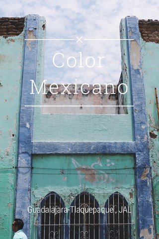 Color Mexicano Guadalajara-Tlaquepaque , JAL