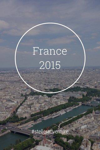 France 2015 #stelleradventure