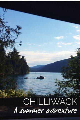 A summer adventure CHILLIWACK