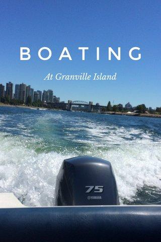 BOATING At Granville Island