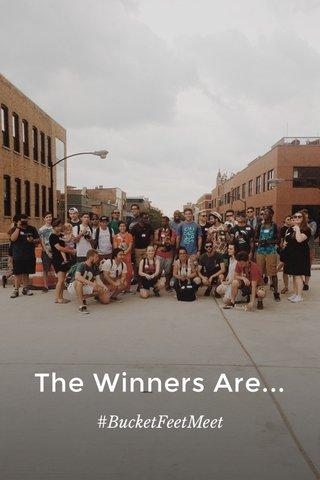 The Winners Are... #BucketFeetMeet