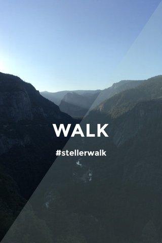 WALK #stellerwalk
