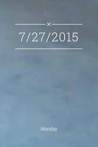 7/27/2015 Monday