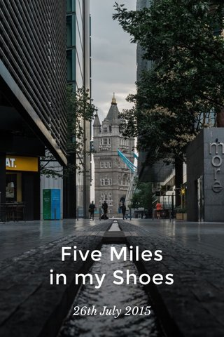 Five Miles in my Shoes 26th July 2015
