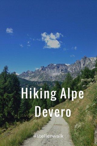 Hiking Alpe Devero #stellerwalk