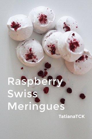 Raspberry Swiss Meringues TatianaTCK
