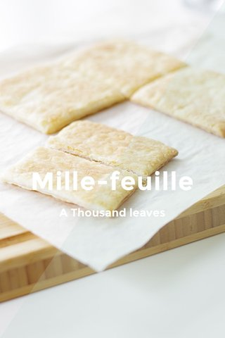 Mille-feuille A Thousand leaves
