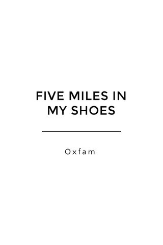 FIVE MILES IN MY SHOES Oxfam