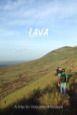 LAVA A trip to Volcano Masaya