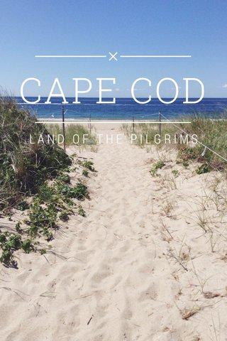 CAPE COD LAND OF THE PILGRIMS