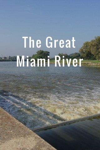 The Great Miami River