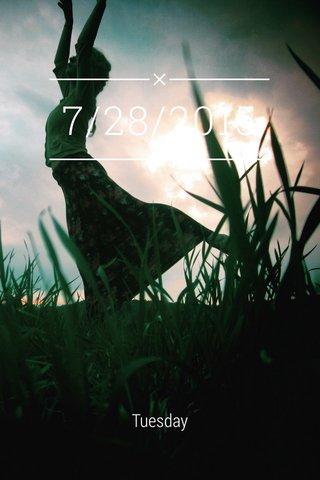 7/28/2015 Tuesday