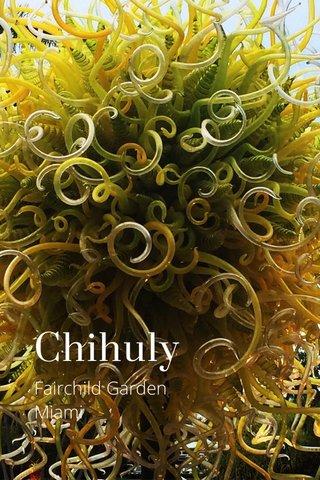 Chihuly Fairchild Garden Miami