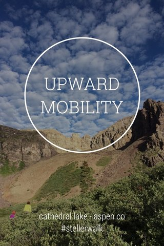 UPWARD MOBILITY cathedral lake - aspen co #stellerwalk