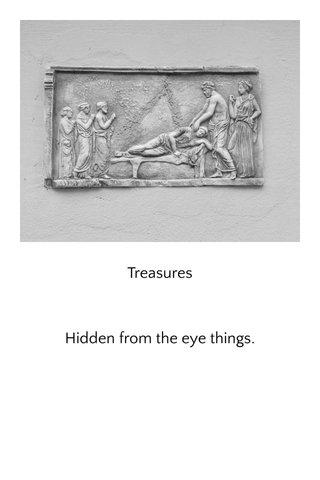 Treasures Hidden from the eye things.
